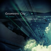 Geometric City -GC Remix-