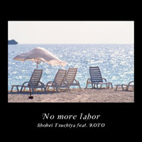 No more labor