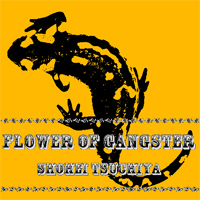 Flower of Gangster