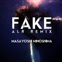 FAKE (ALR REMIX)