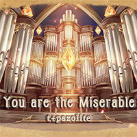 You are the Miserable