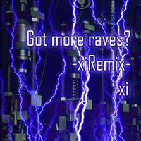 Got more raves? -xiRemix-