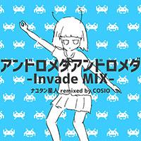 アンドロメダアンドロメダ -Invade MIX-<br>
